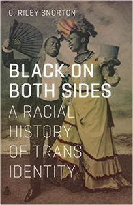 "Book cover with text"" Black on Both Side. A racial History of Trans Identity"""