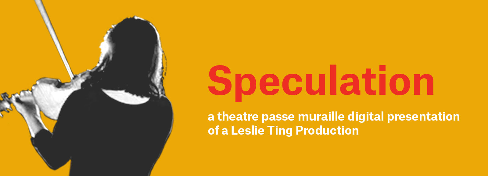 Speculation a theatre pass muraille digital presentation of a Leslie Ting production