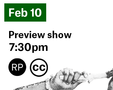 Preview show February 10 7:30pm. This performance is a relaxed performance and closed captioned