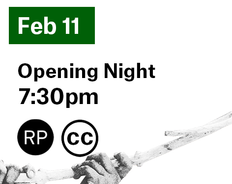 February 11 Opening Night 7:30pm is relaxed performance and closed captioned