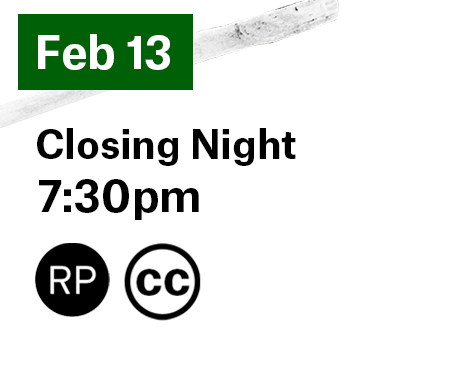 Closing night February 13 is at 7:30pm. It is relaxed and closed captioned.