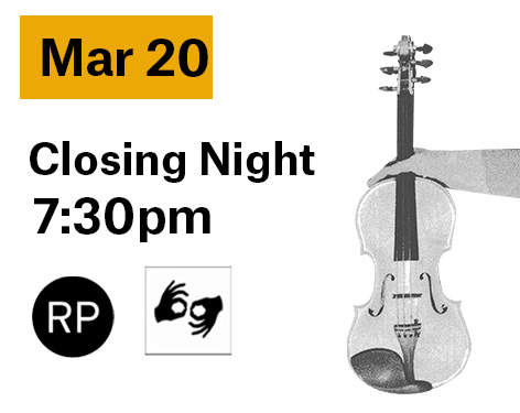 March 20 7:30pm closing show is an ASL interpreted and relaxed performance