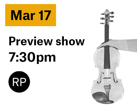 March 17 preview show 7:30pm is relaxed performance