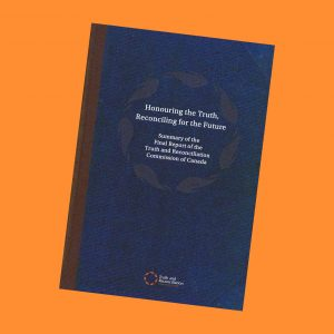 Orange graphic with the dark blue cover of Truth and Reconciliation Report cover image.