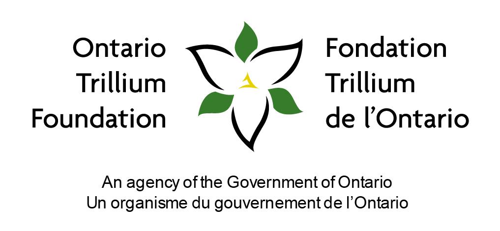 Ontario Trillium Foundation. Fondation Trillium de l'Ontario. An gens of the Government of Ontario