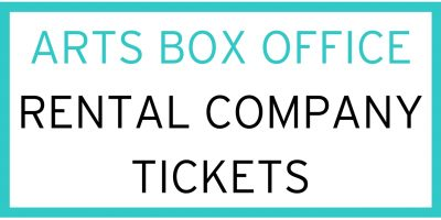 Arts Box OfficeRental Company Tickets